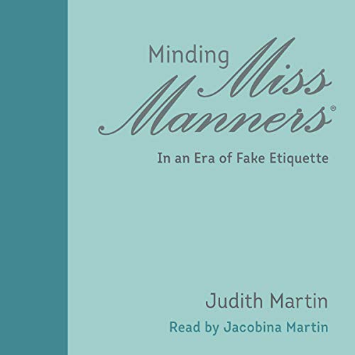 Minding Miss Manners Audiobook By Judith Martin cover art