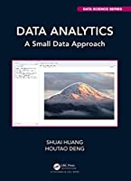 Data Analytics: A Small Data Approach (Chapman & Hall/CRC Data Science Series)