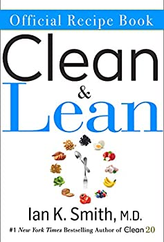 The Official Clean & Lean Recipe Book  The Official Companion to Dr Ian Smith s Clean & Lean