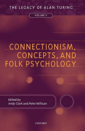 Connectionism, Concepts, and Folk Psychology: The Legacy of Alan Turing, Volume II (Mind Association Occasional Series)