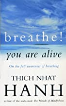 Breathe! You Are Alive: Sutra on the Full Awareness of Breathing by Thich Nhat Hanh (1992-08-13)