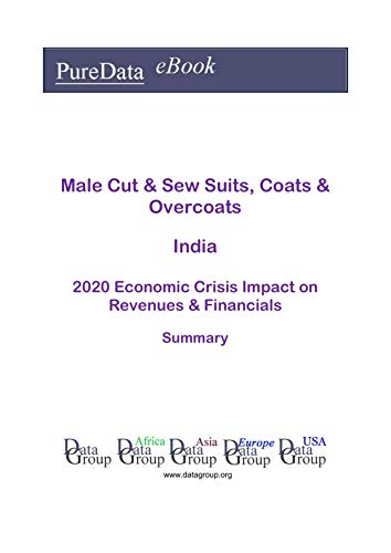 Male Cut & Sew Suits, Coats & Overcoats India Summary: 2020 Economic Crisis Impact on Revenues & Financials (English Edition)