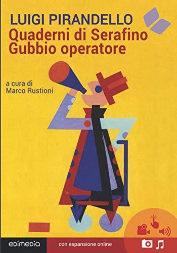 Quaderni di Serafino Gubbio operatore. Con espansione online