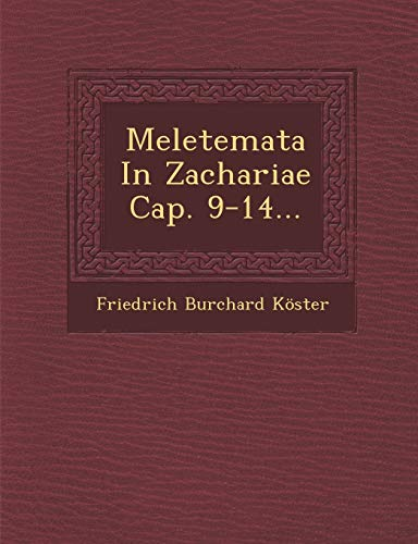Meletemata In Zachariae Cap. 9-14... (German Edition)