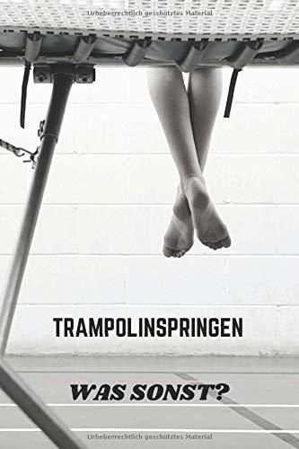 Trampolinspringen Was sonst?: Trampolin Notizbuch | 120 Seiten | A5 Punkteraster Heft | Dot Grid Bullet Journal | Trampolinspringen oder ... und Turnerinen die ihr Trampolin lieben