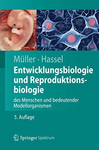 Entwicklungsbiologie und Reproduktionsbiologie des Menschen und bedeutender Modellorganismen (Springer-Lehrbuch)