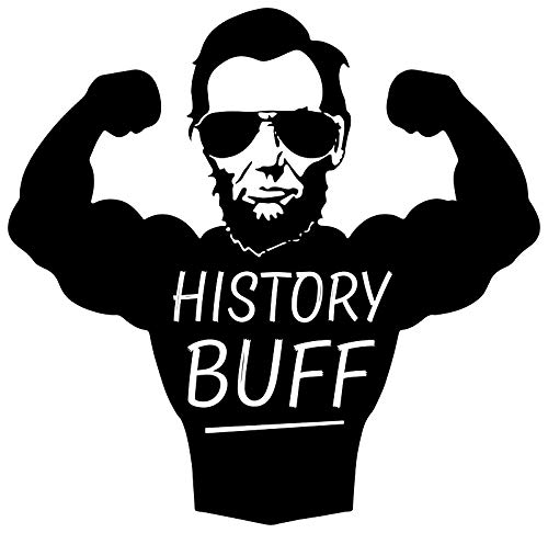 LA STICKERS Funny History Buff Abe Lincoln Shirt - Sticker Graphic - Auto, Wall, Laptop, Cell, Truck Sticker for Windows, Cars, Trucks