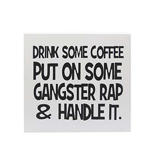 UCUDI Drink Some Coffee Put On Some Gangster Rap Box Sign, Office Decor Quote Home Dcor Gangster Decor 8.6