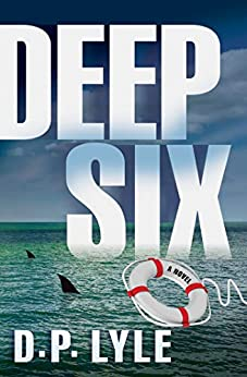 Deep Six: A Novel (The Jake Longly Series Book 1) by [D. P. Lyle]