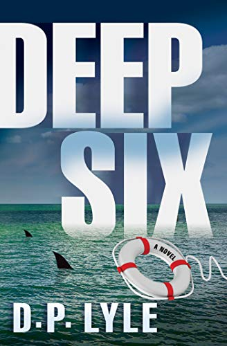 Deep Six: A Novel (The Jake Longly Series Book 1) (English Edition)