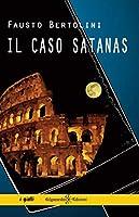 Il caso Satanas: Un romanzo giallo poliziesco ambientato a Roma, il thriller che inaugura la trilogia del commissario...
