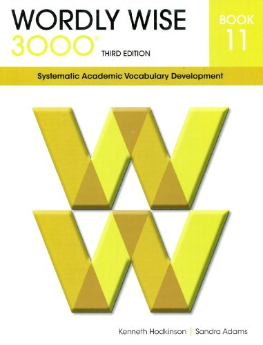 Wordly Wise 3000 book 11: Systematic Academic Vocabulary Development