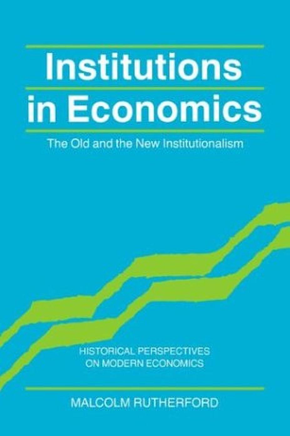 バスルームキャリッジポーズInstitutions in Economics (Historical Perspectives on Modern Economics)