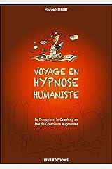 Voyage en hypnose humaniste - La Thérapie et le Coaching en Etat de Conscience Augmentée Relié