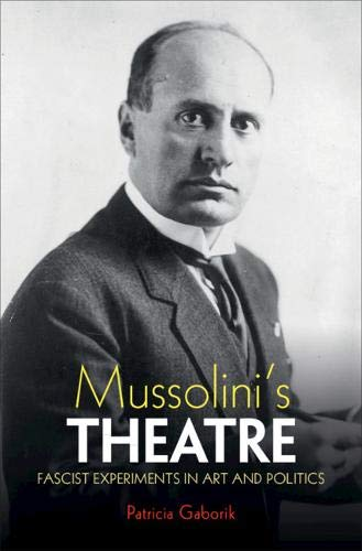 Compare Textbook Prices for Mussolini's Theatre: Fascist Experiments in Art and Politics  ISBN 9781108830591 by Gaborik, Patricia