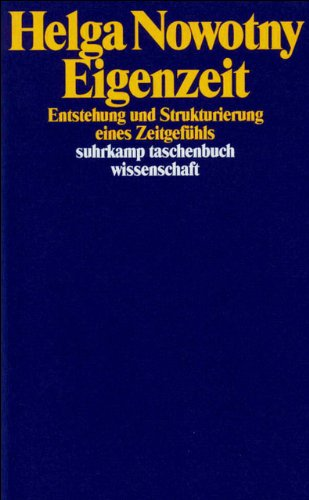 Eigenzeit: Entstehung und Strukturierung eines Zeitgefühls (suhrkamp taschenbuch wissenschaft)