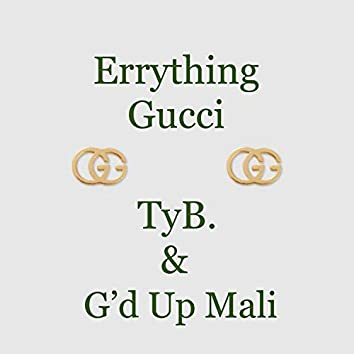 Errything Gucci