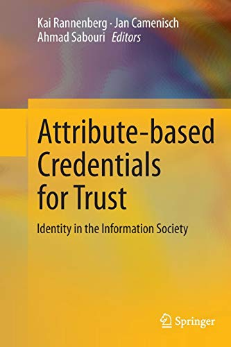 Attribute-based Credentials for Trust: Identity in the Information Society PDF Books
