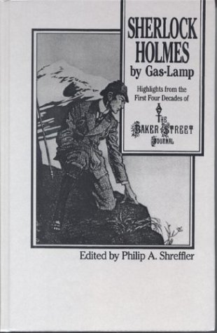 Sherlock Holmes By Gas Lamp: Highlights from the First Four Decades of...