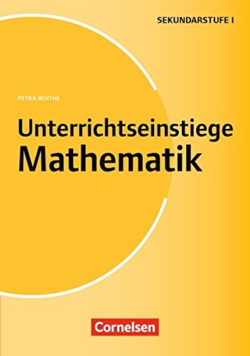 Unterrichtseinstiege - Mathe: Unterrichtseinstiege für die Klassen 5-10: Mit Unterrichtseinstiegen begeistern. Buch mit Kopiervorlagen über Webcode