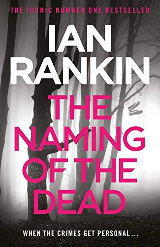 The Naming Of The Dead (Inspector Rebus Book 16) (English Edition)