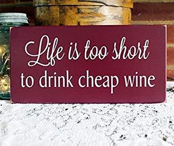 SIGNS Life is Too Short to Drink Barato madera de vino divertida, decoración de pared para los amantes del vino, hecho a mano, frase de vino
