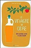 Le vinaigre de cidre - 260 remèdes santé et soins beauté