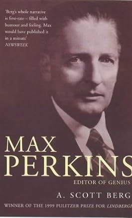 Max Perkins: Editor of Genius