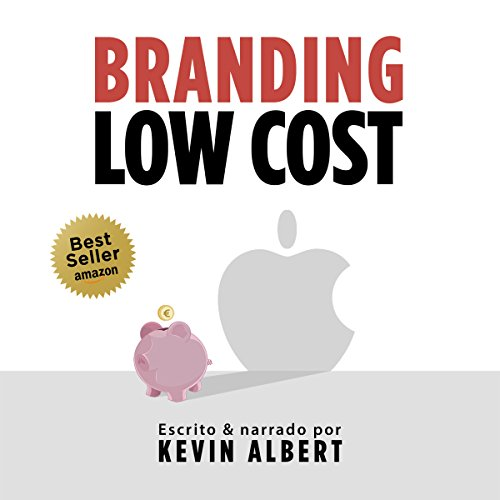 Branding Low Cost: Cómo crear una gran marca con muy poco dinero [How to Create a Great Brand with Very Little Money] audiobook cover art