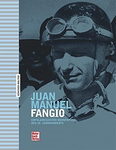 Juan Manuel Fangio: Erfolgreichster Rennfahrer des 20. Jahrhunderts
