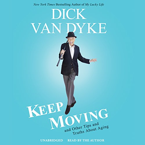 Keep Moving     And Other Tips and Truths About Aging              By:                                                                                                                                 Dick Van Dyke                               Narrated by:                                                                                                                                 Dick Van Dyke                      Length: 5 hrs and 20 mins     1,691 ratings     Overall 4.3