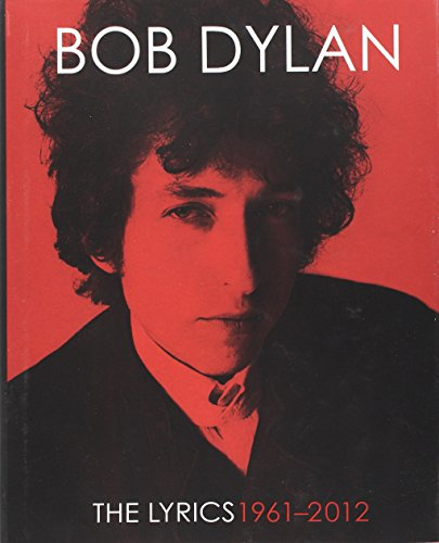 Compare Textbook Prices for The Lyrics: 1961-2012 Annotated Edition ISBN 9781451648768 by Dylan, Bob