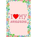 I Love My Ariegeois Dog Breed Journal Notebook: Blank Lined Ruled For Writing 6x9 110 Pages 9