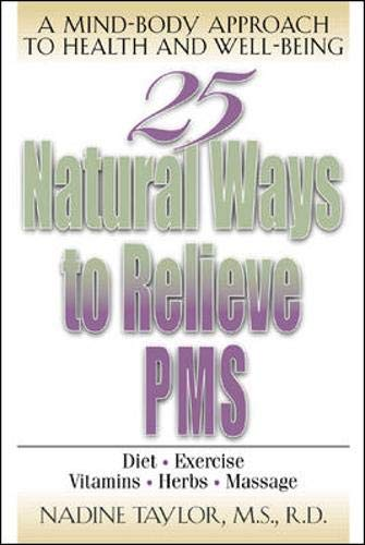Download 25 Natural Ways to Relieve PMS 0658013769