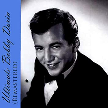 Ultimate Bobby Darin (Remastered)
