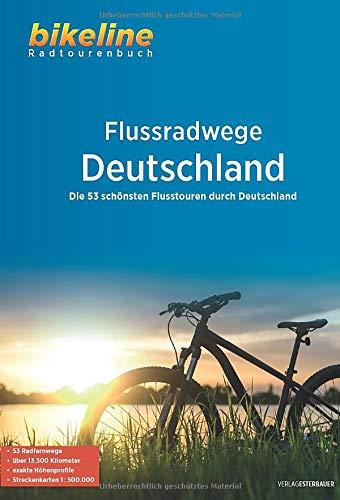 Flussradwege Deutschland: Die 53 schönsten Flusstouren durch Deutschland, 53 Touren, 1:500.000 (Bikeline Radtourenbücher)