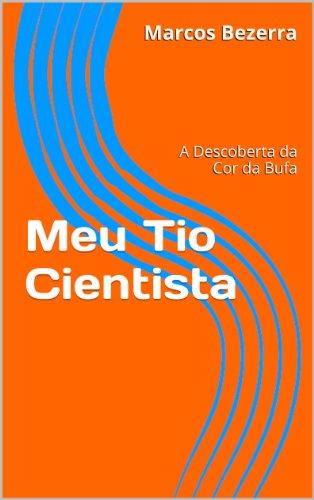 Couverture du livre Meu Tio Cientista (Meo Tio Cientista Livro 1) (Portuguese Edition)