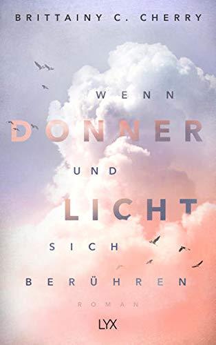 Buchseite und Rezensionen zu 'Wenn Donner und Licht sich berühren' von Brittainy C. Cherry