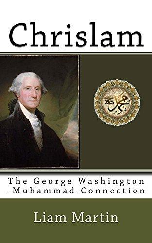 Chrislam: The George Washington-Muhammad Connection (English Edition)