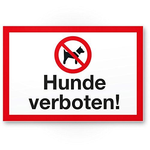 Hunde verboten, Kunststoff Schild - Hunde draußen bleiben/Hinweisschild/Türschild/Verbotsschild - Hundeverbot Mitführen von Hunden verboten - Restaurants, Läden, Geschäfte