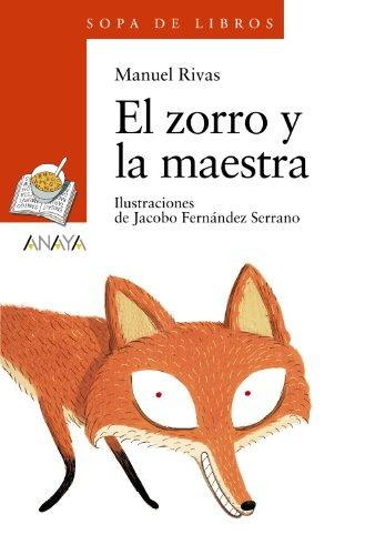 El zorro y la maestra (LITERATURA INFANTIL (6-11 años) - Sopa de Libros)