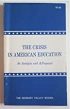 The Crisis in American Education: an Analysis and a Proposal