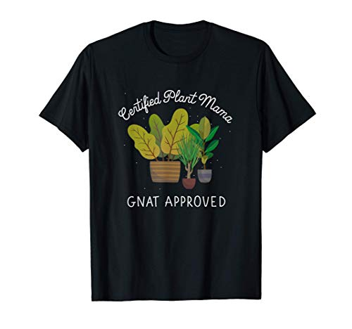 Funny Certified Plant Mama Gnat Approved For Plant Moms Camiseta