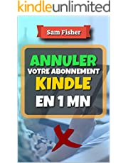 Annuler votre Abonnement Kindle: Comment Annuler votre Abonnement Kindle en une minute (French Edition)