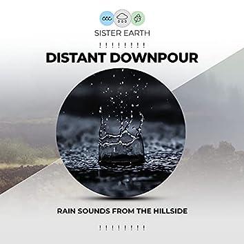 ! ! ! ! ! ! ! ! Distant Downpour Rain Sounds from the Hillside ! ! ! ! ! ! ! !
