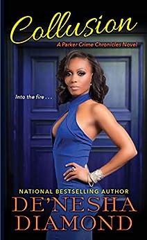Collusion (Parker Crime Book 2) by [De'nesha Diamond]