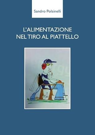 LALIMENTAZIONE NEL TIRO AL PIATTELLO