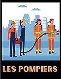 Les pompiers: Livre de coloriage du pompier - Cahier de dessin pour garçons avec auto, pompier, police, tracteur, camion