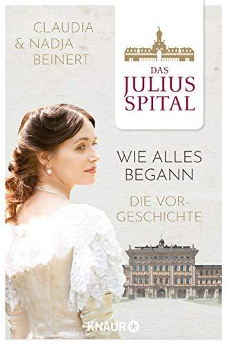 Das Juliusspital – Wie alles begann: Die Vorgeschichte (Die Juliusspital-Reihe)