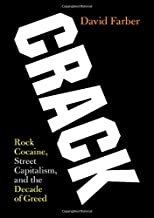 Crack: Rock Cocaine, Street Capitalism, and the Decade of Greed